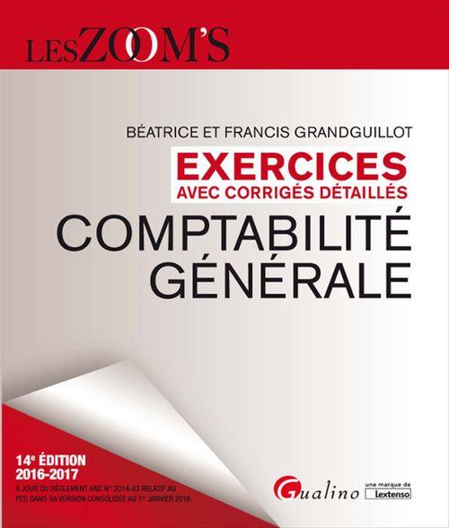 Francis Grandguillot Les Zoom's. Exercices avec corrigés détaillés - Comptabilité générale - 14e édition 2016-2017