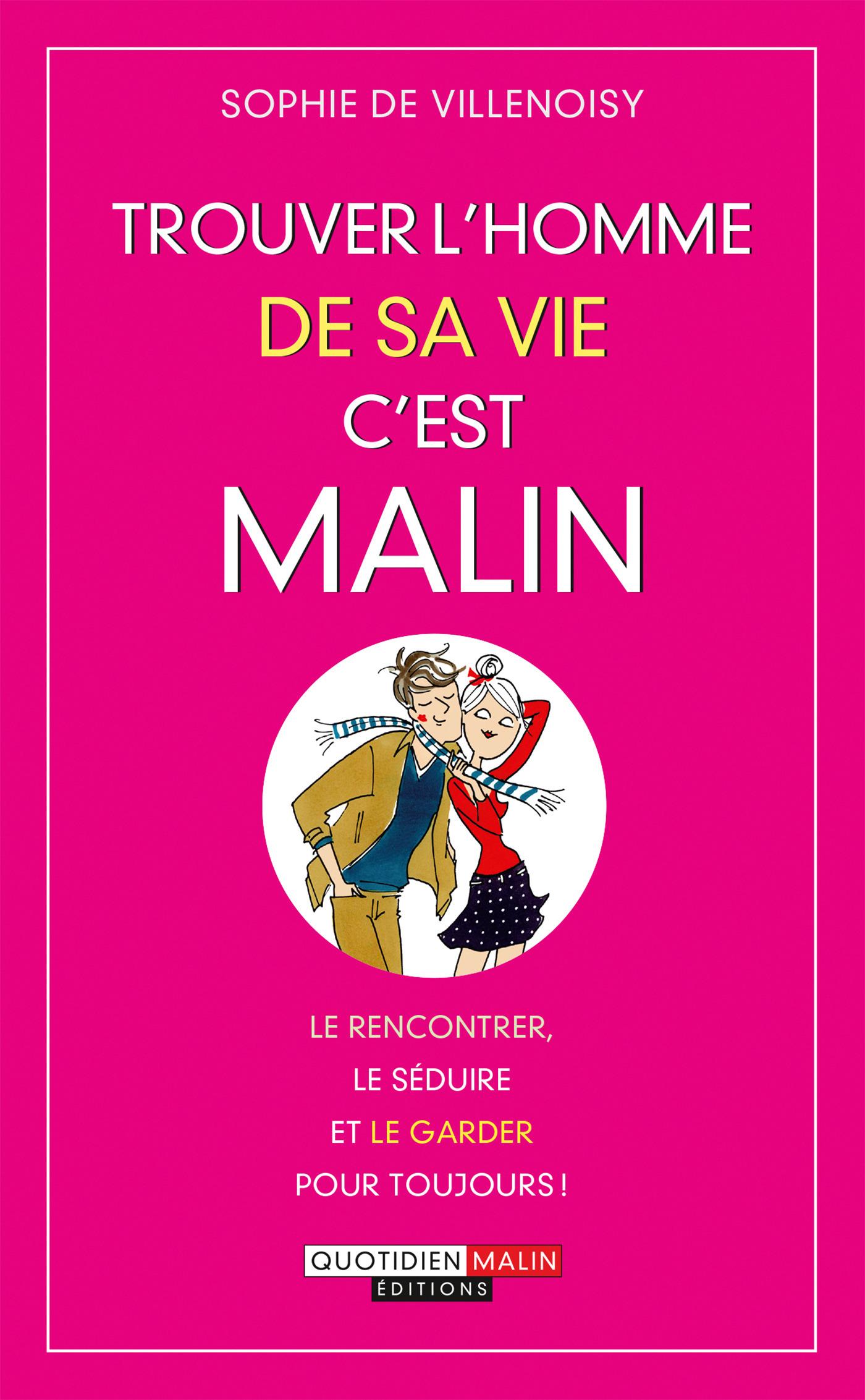Sophie de Villenoisy Trouver l'homme de sa vie, c'est malin