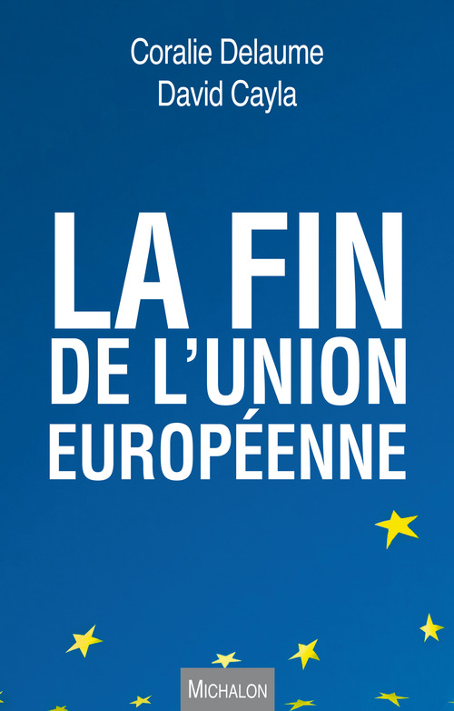 Coralie Delaume La fin de l'Union européenne