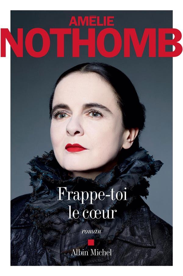 Amélie Nothomb - Frappe-toi le coeur