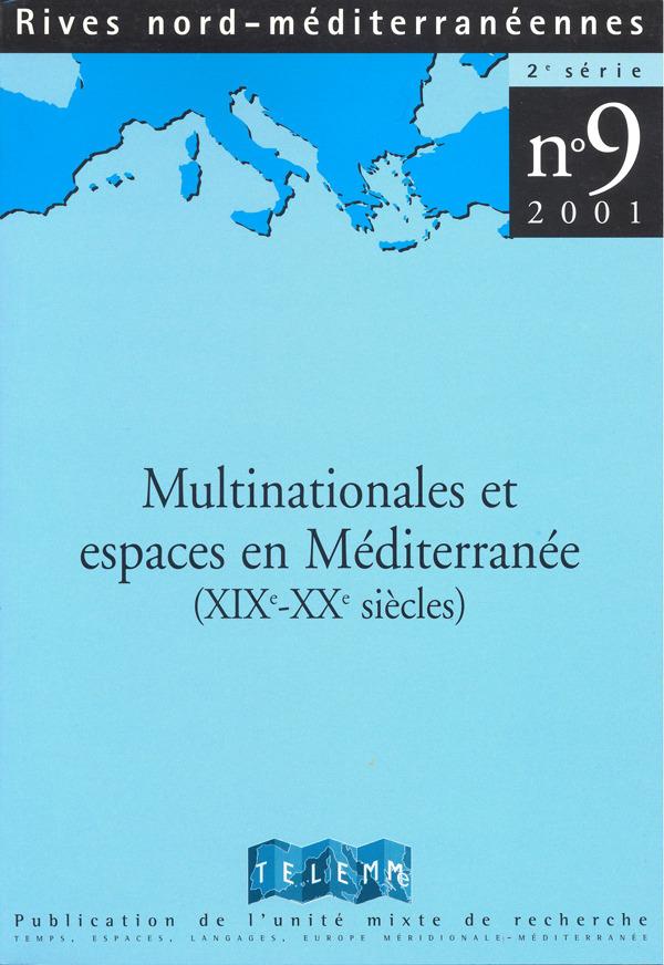 TELEMME - UMR 6570 9 | 2001 - Multinationales et espaces en Méditerranée (XIXe-XXe siècles)