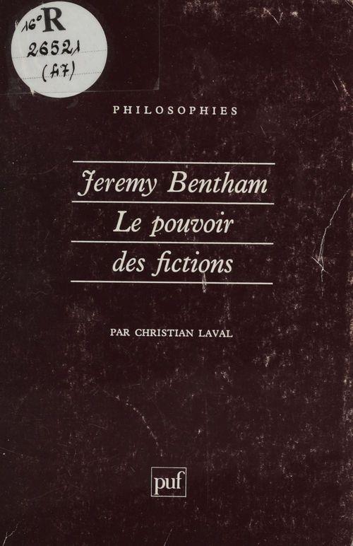 Christian Laval Jeremy Bentham : le pouvoir des fictions