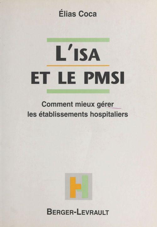 L'ISA et le PMSI : comment mieux gérer les établissements hospitaliers