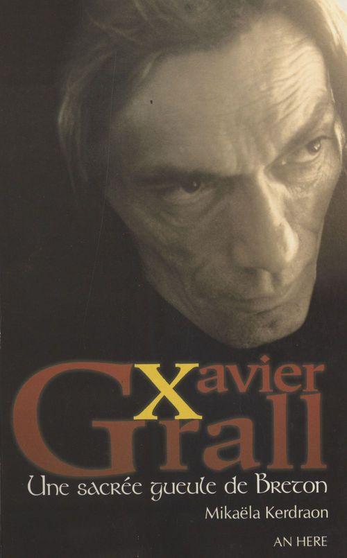 Xavier Grall : une sacrée gueule de Breton