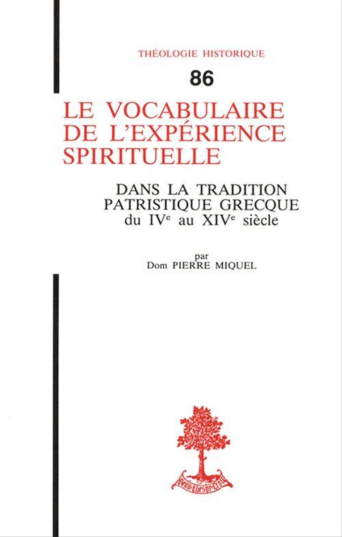 Le vocabulaire de l'expérience spirituelle - Dans la tradition patristique grecque du IVè au XIVè siècles
