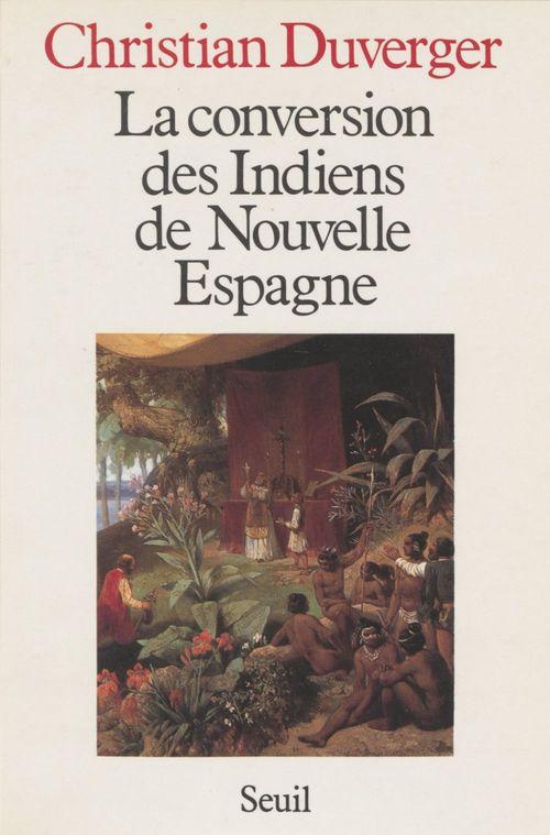 La Conversion des Indiens de Nouvelle Espagne