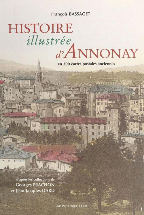Histoire illustrée d'Annonay : en 300 cartes postales anciennes