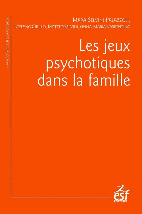Stefano CIRILLO Les Jeux psychotiques dans la famille