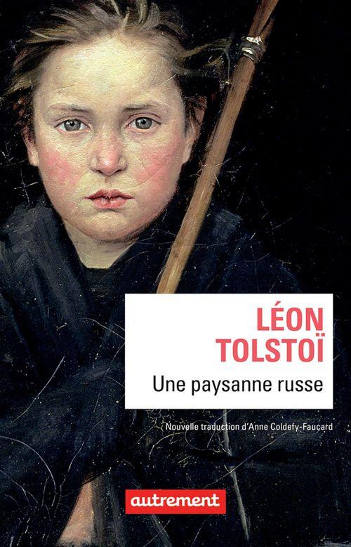 Léon Tolstoï Une paysanne russe