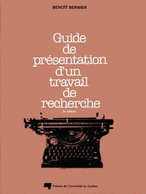 Benoît Bernier Guide de présentation d'un travail de recherche