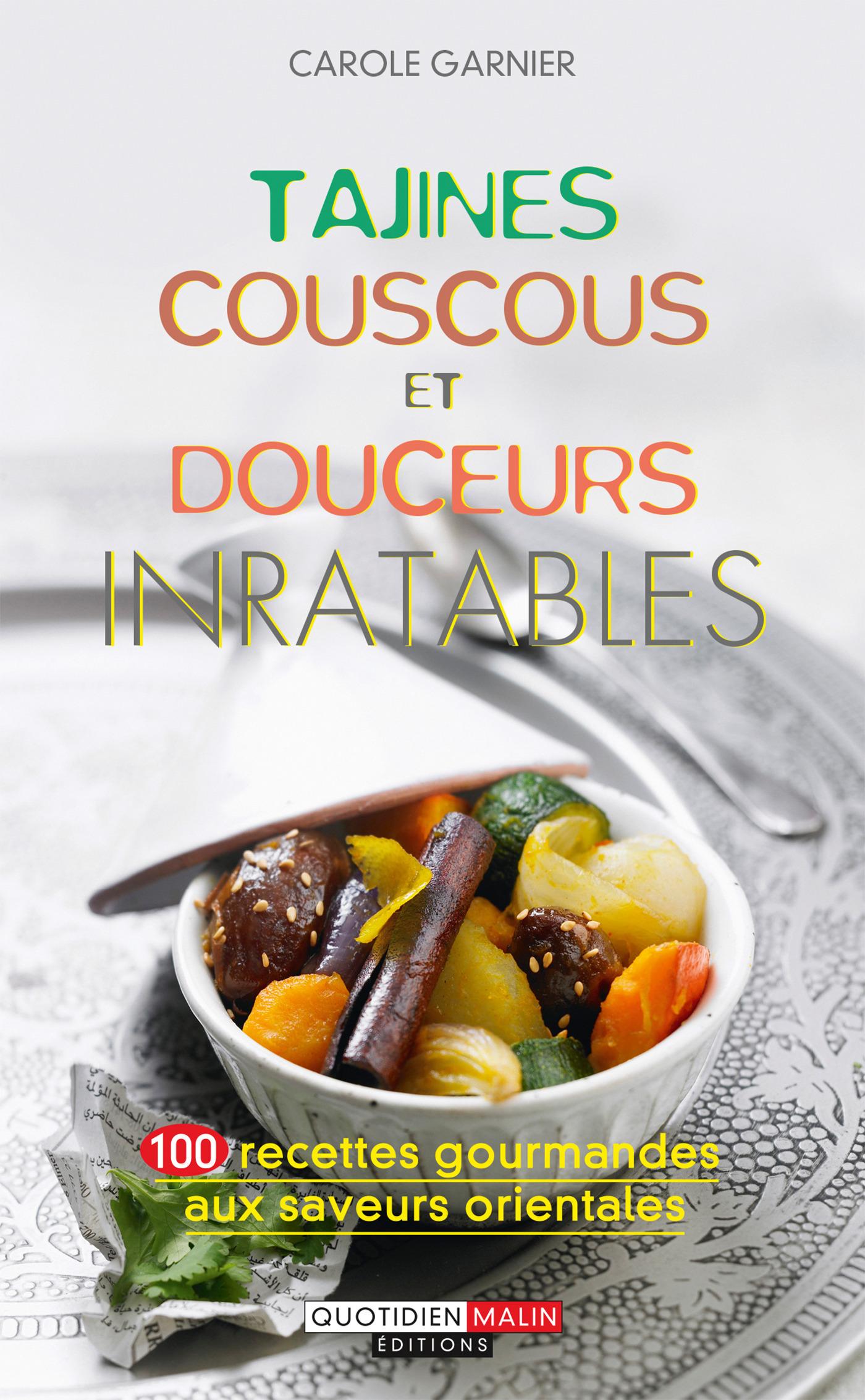 Carole Garnier Tajines, couscous et douceurs inratables