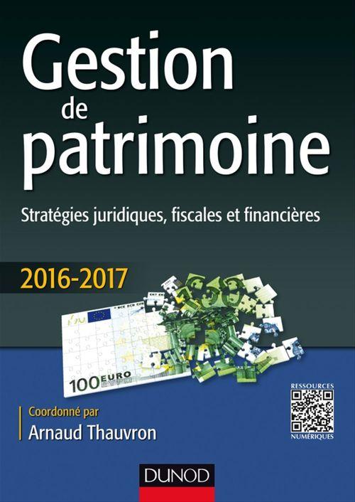 Arnaud Thauvron Gestion de patrimoine - 2016-2017 - 7e éd.