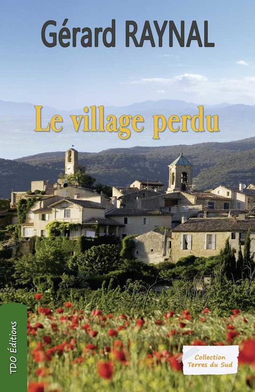 Gérard Raynal Le village perdu