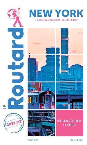 Guide du Routard ; New York ; + Manatthan, Brooklyn, Queens, Bronx (édition 2021/2022)