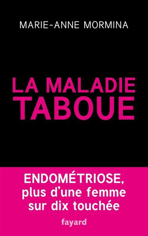 Marie-Anne Mormina La maladie taboue : endométriose