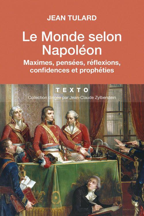 Jean Tulard Le monde selon Napoléon