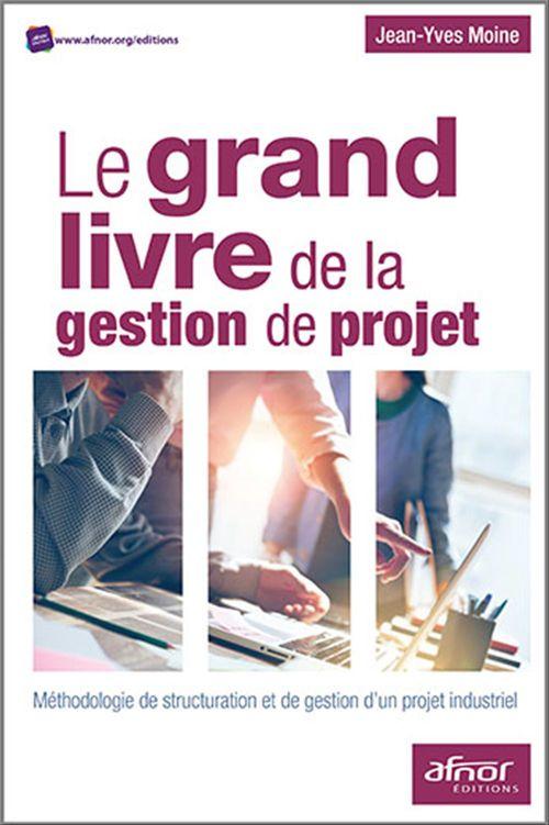 Le grand livre de la gestion de projet
