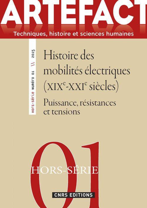 Artefact Hors Série n°1 - Puissance, résistances et tensions. Histoire des mobilités électriques