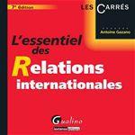 Antoine Gazano L'essentiel des relations internationales - 7e édition