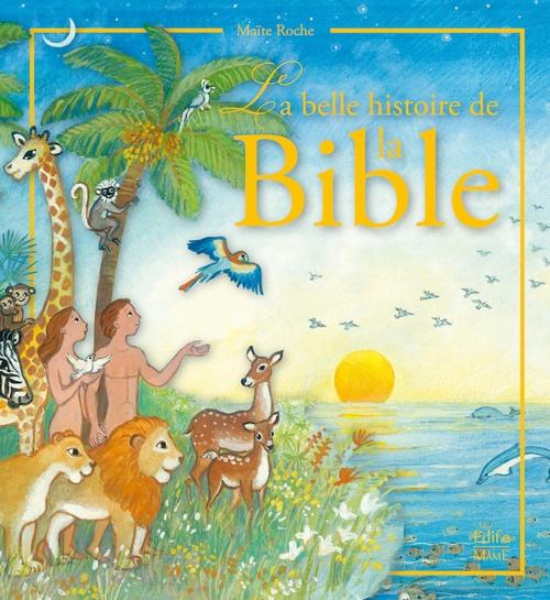 Maïte Roche La belle histoire de la Bible