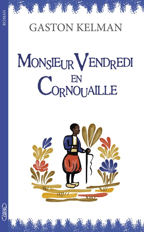 Monsieur Vendredi en Cornouaille