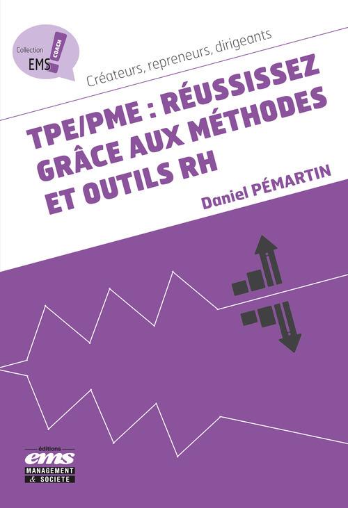 Daniel Pémartin TPE/PME : réussissez grâce aux méthodes et outils RH
