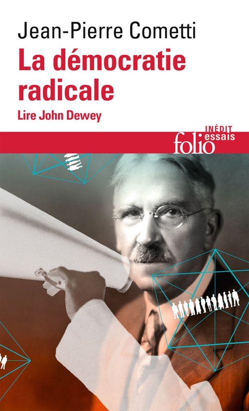 Jean-Pierre Cometti La démocratie radicale. Lire John Dewey