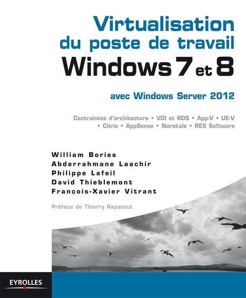 William Bories Virtualisation du poste de travail Windows 7 et 8  avec Windows server 2012