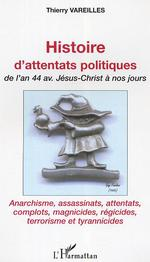 Histoire d'attentats politiques de l'an 44 avant jesus-christ a nos jours
