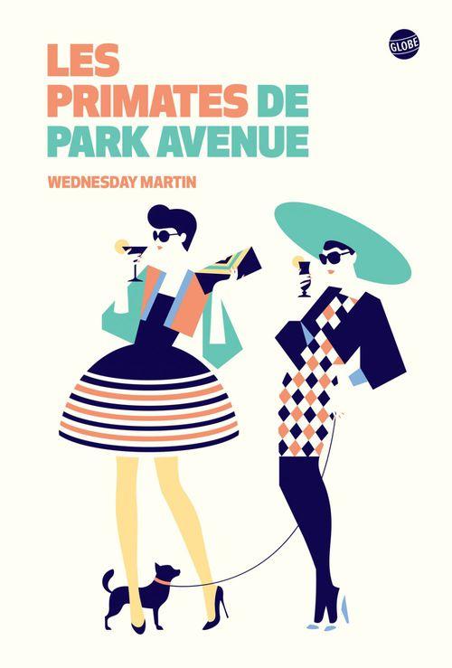Wednesday Martin Les primates de Park Avenue