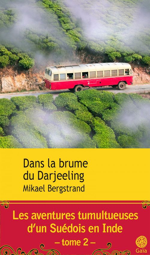 Mikael Bergstrand Dans la brume du Darjeeling