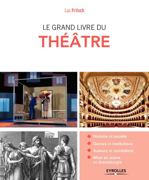 Luc Fritsch Le grand livre du théâtre