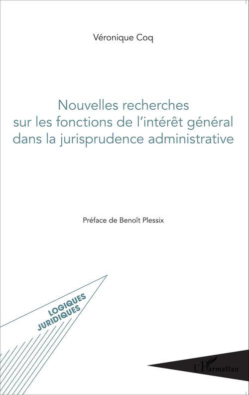 Véronique Coq Nouvelles recherches sur les fonctions de l'intérêt général dans la jurisprudence administrative
