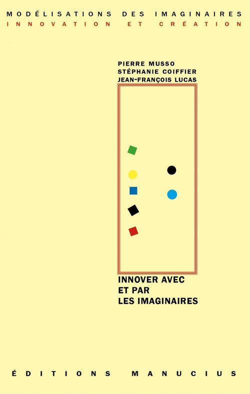 Pierre MUSSO Innover avec et par les imaginaires