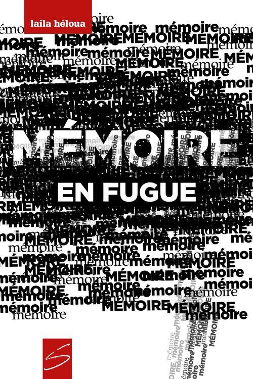 Laila Héloua Mémoire en fugue