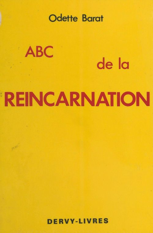 Odette Barat ABC de la réincarnation ou la Réincarnation à la portée de toutes les compréhensions