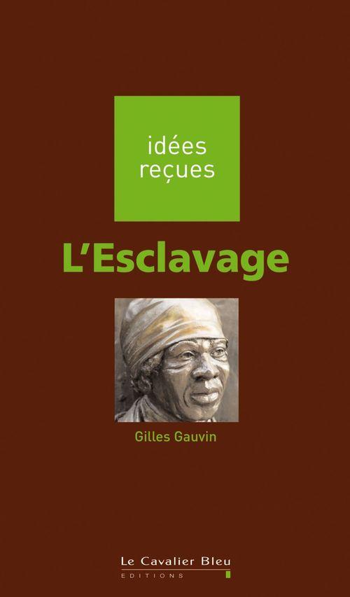 Gilles Gauvin L'Esclavage