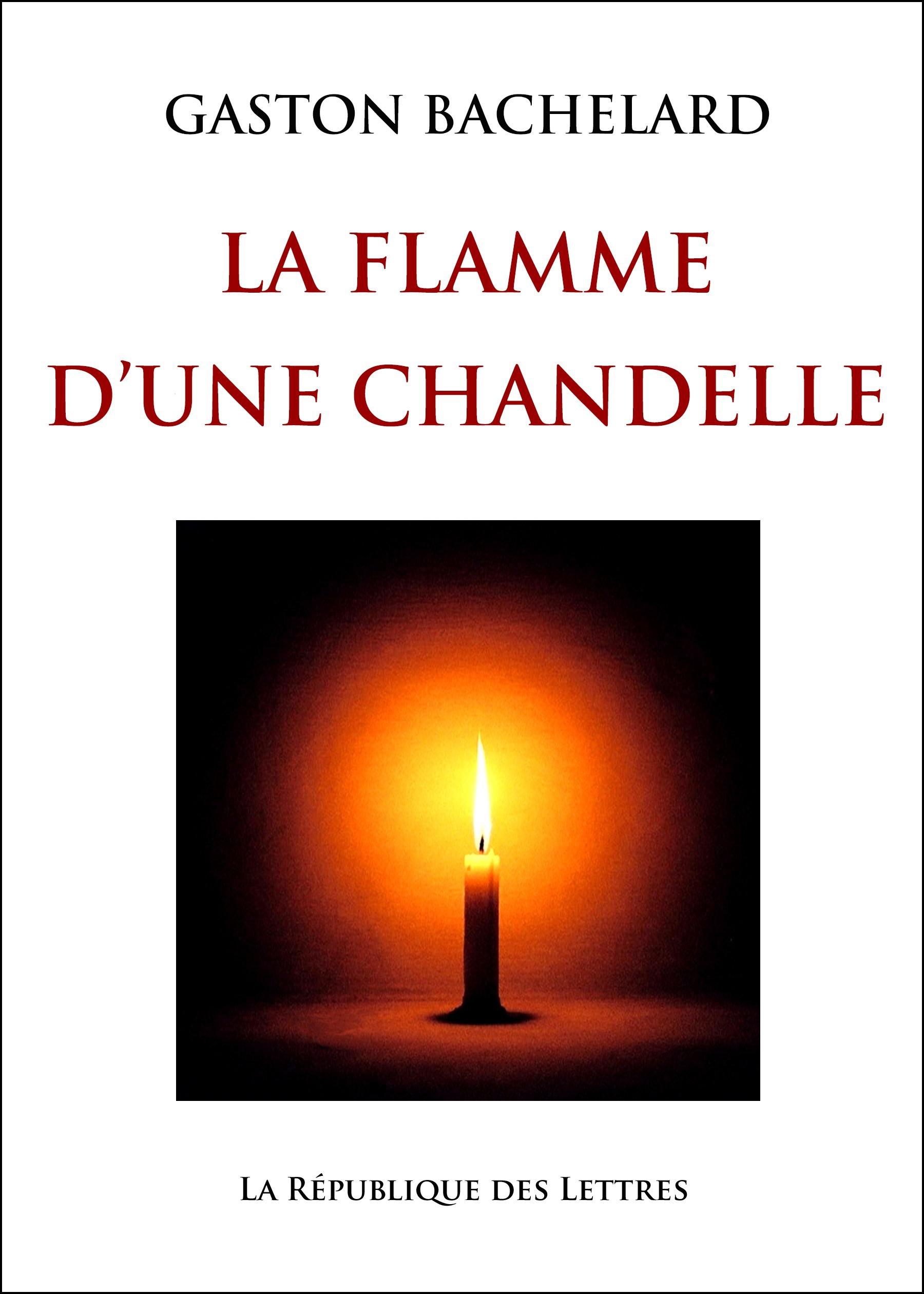 Gaston Bachelard La flamme d'une chandelle