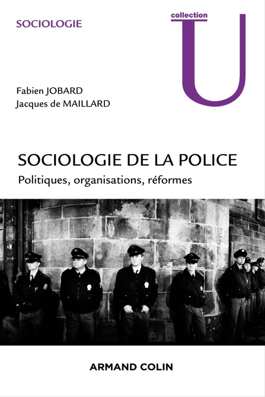 Jacques de Maillard Sociologie de la police
