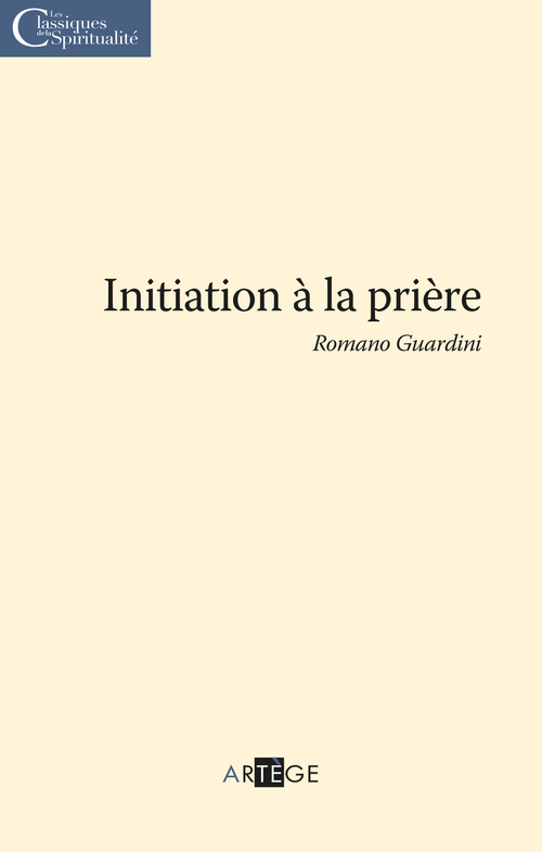 Romano Guardini Initiation à la prière