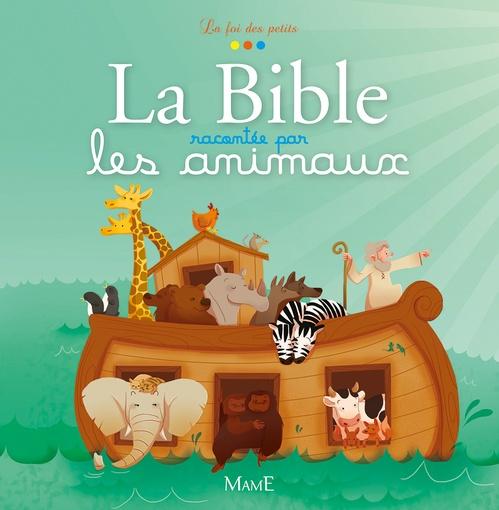 Charlotte Grossetête La Bible racontée par les animaux