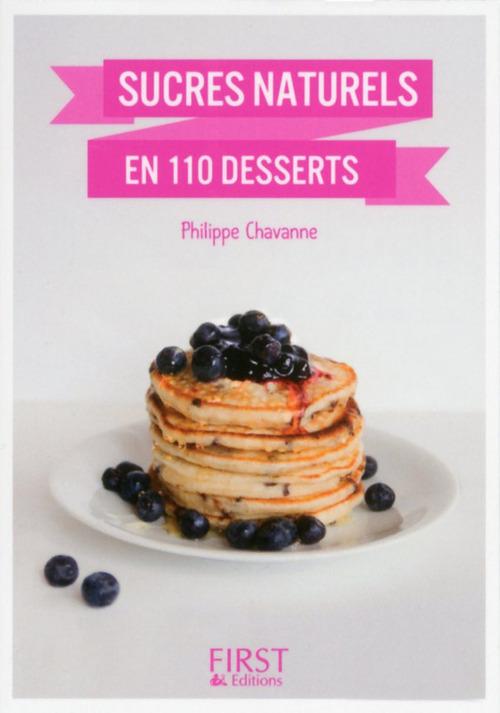 Petit Livre de - Desserts aux sucres naturels en 100 recettes