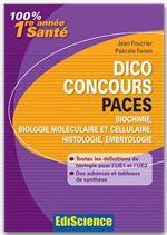 Jean Foucrier Dico Concours PACES - Biochimie, biologie moléculaire et cellulaire, histologie, embryologie