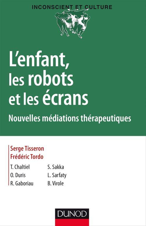 L'enfant, les robots et les écrans ; nouvelles médiations thérapeutiques