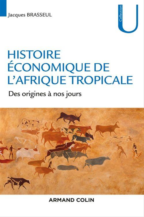 Jacques Brasseul Histoire économique de l'Afrique tropicale