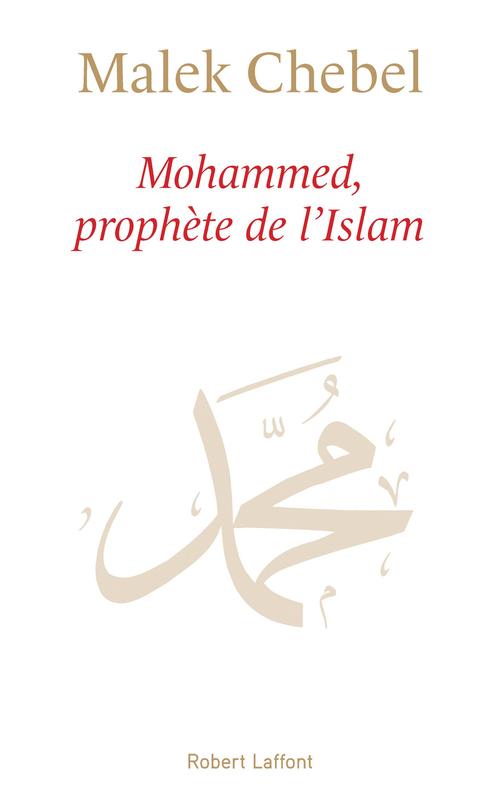 Malek CHEBEL Mohammed, prophète de l'Islam