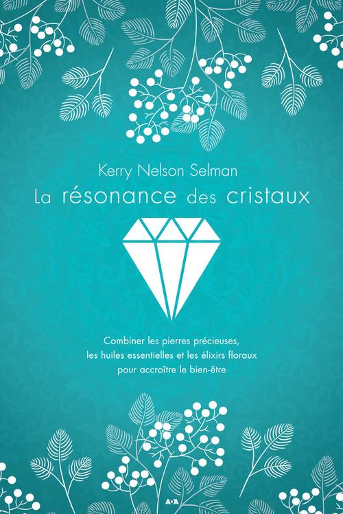 Kerry Nelson Selman La résonance des cristaux