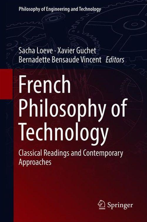 Xavier Guchet French Philosophy of Technology