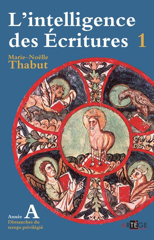 Marie-Noëlle Thabut Intelligence des écritures - volume 1 - Année A