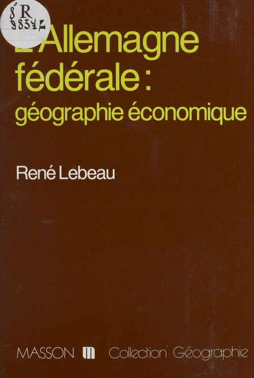 René Lebeau L'Allemagne fédérale : Géographie économique